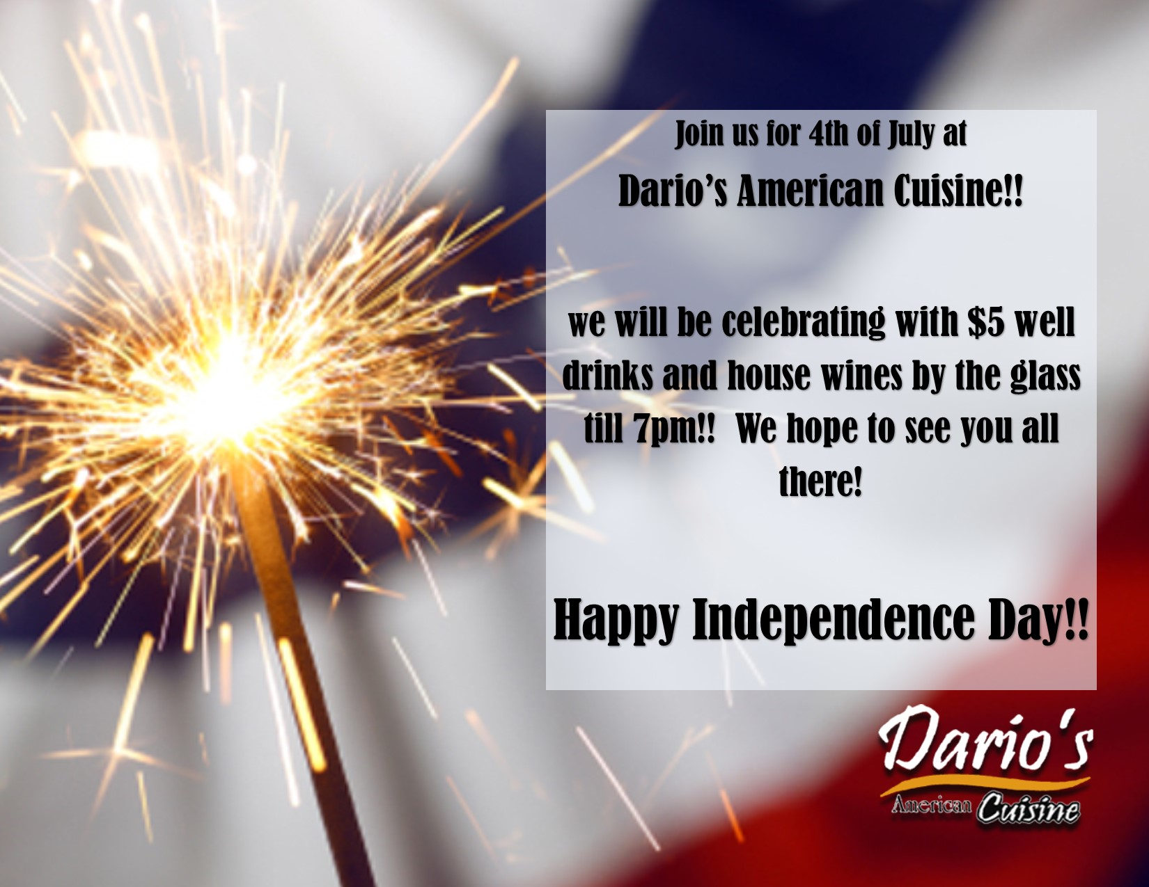 Join us for Independence Day at Dario's!!